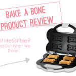 Bake-a-Bone Product Review