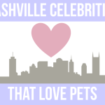 Nashville Celebrities That Love Pets