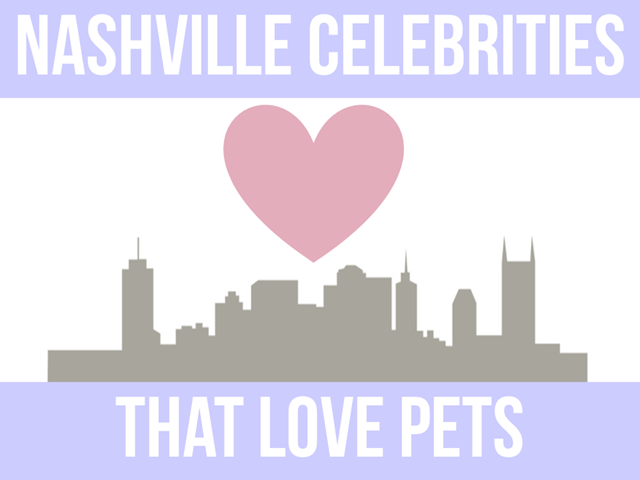 1 - Nashville Celebrities That Love Pets - IrresistiblePets.com