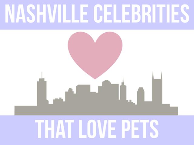 1 - Nashville Celebrities That Love Pets - IrresistiblePets.com