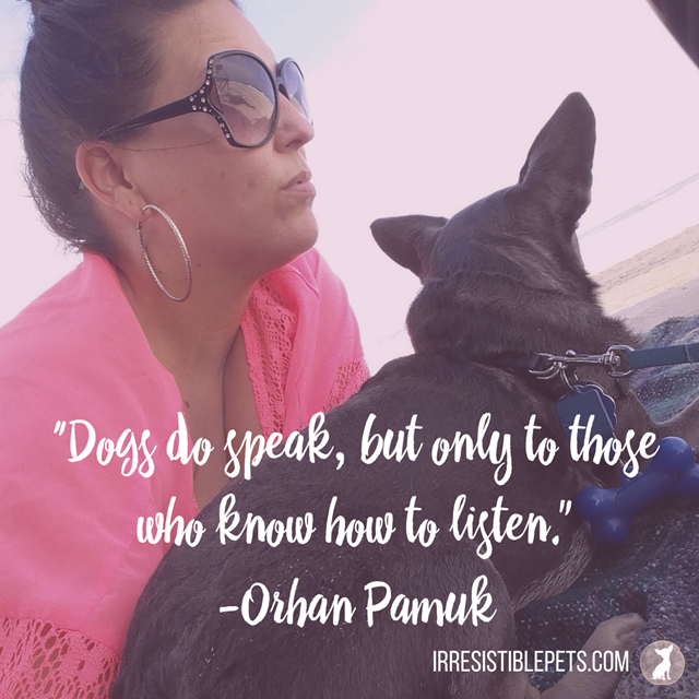 """Dogs do speak, but only to those who know how to listen."" ? Orhan Pamuk,"