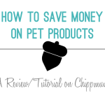 How to Save Money on Pet Products with Chippmunk